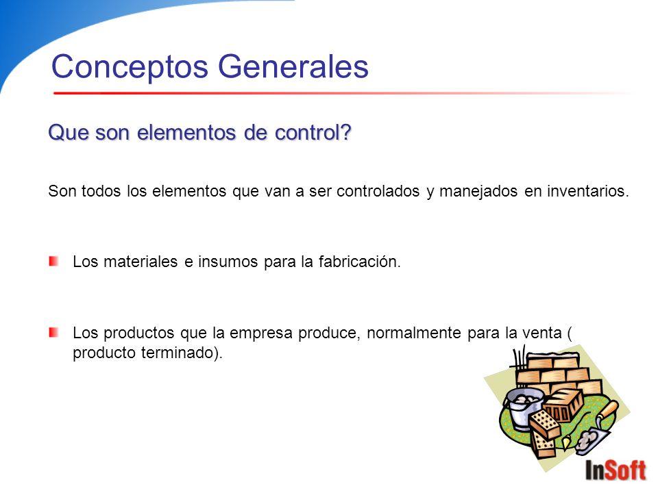 Conceptos Generales Que son bodegas.Son entes destinados a almacenar los elementos de control.