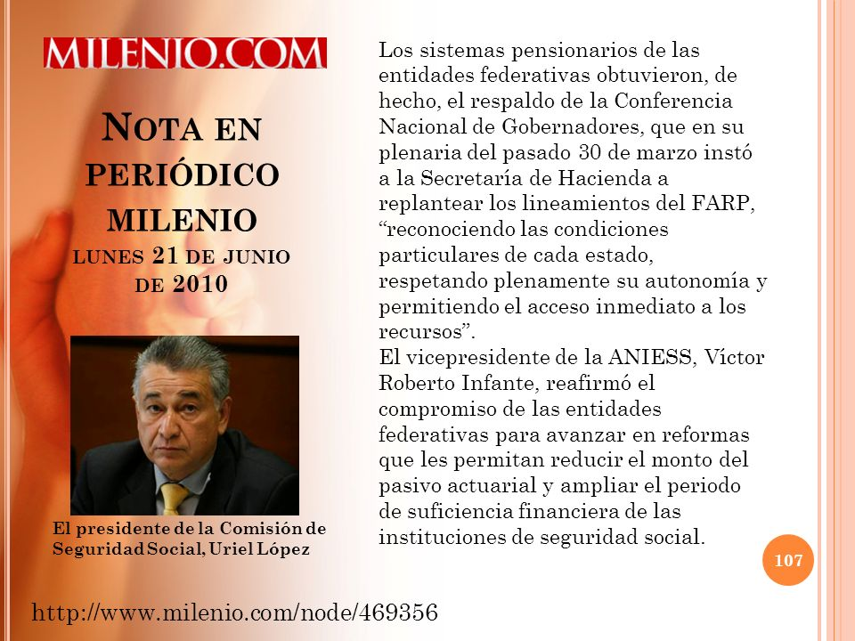 N OTA EN PERIÓDICO MILENIO LUNES 21 DE JUNIO DE 2010 107 http://www.milenio.com/node/469356 El presidente de la Comisión de Seguridad Social, Uriel Ló