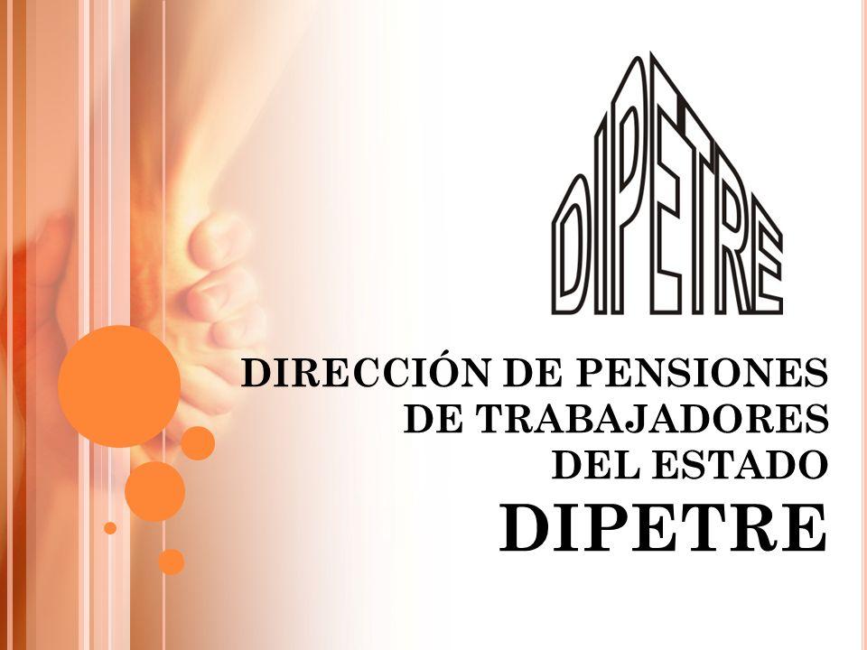 DIRECCIÓN DE PENSIONES DE TRABAJADORES DEL ESTADO DIPETRE
