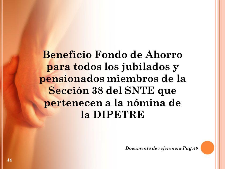 Beneficio Fondo de Ahorro para todos los jubilados y pensionados miembros de la Sección 38 del SNTE que pertenecen a la nómina de la DIPETRE Documento