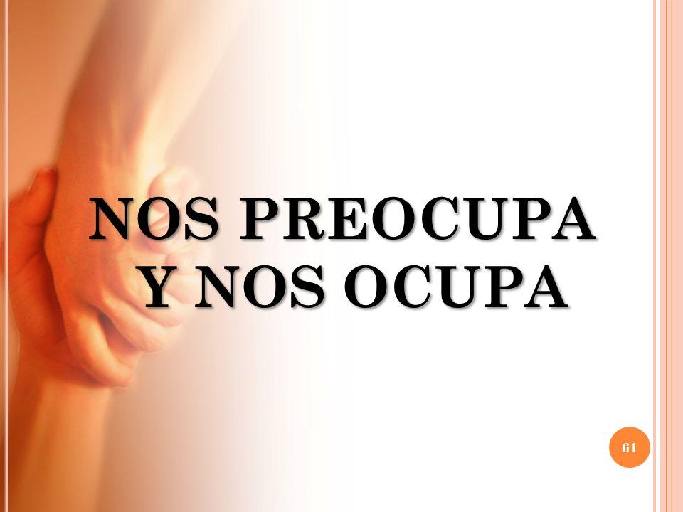 NOS PREOCUPA Y NOS OCUPA 61