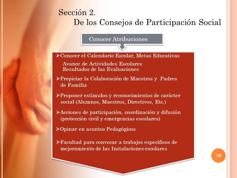 Sección 2. De los Consejos de Participación Social Conocer Atribuciones Acciones de participación, coordinación y difusión (protección civil y emergen