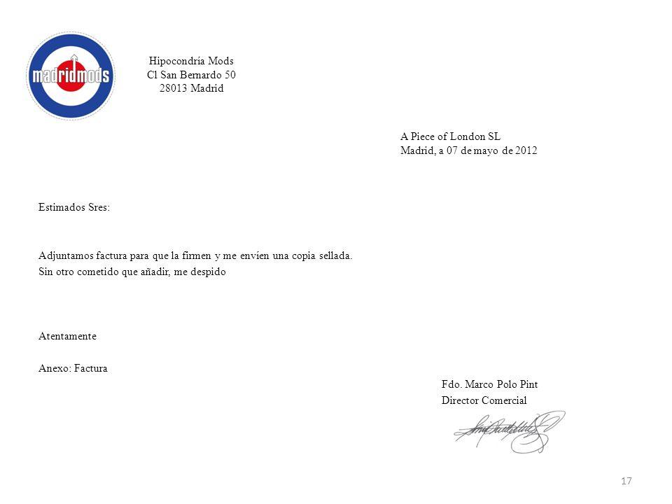 Hipocondría Mods Cl San Bernardo 50 28013 Madrid Estimados Sres: Adjuntamos factura para que la firmen y me envíen una copia sellada. Sin otro cometid