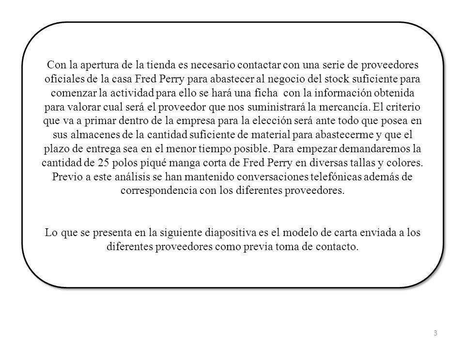 A Piece of London S.l Cl del Pez 20 (local) 28015 Madrid Telf/Fax: 915225109 B-81507162 e-mail: u.k.pez@hotmail.com Asunto: Petición presupuesto Madrid, a 01-04-2012 Sres: Próximamente vamos a inaugurar un establecimiento dedicado a la venta de artículos entre los que se encuentran prendas de vestir y complementos de la marca Fred Perry.