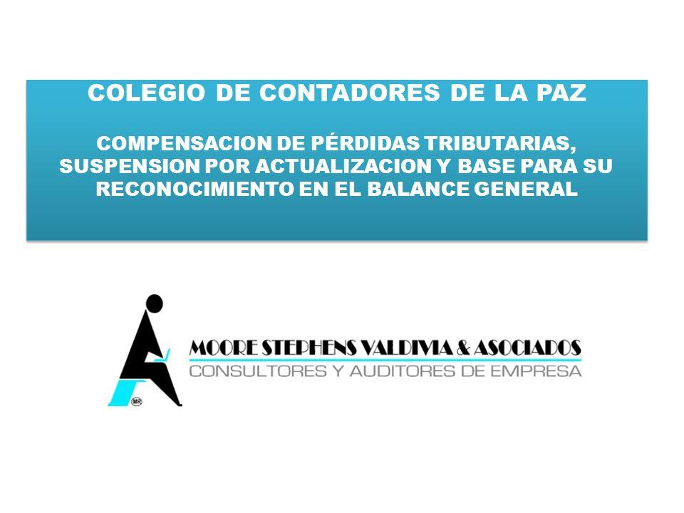 COLEGIO DE CONTADORES DE LA PAZ COMPENSACION DE PÉRDIDAS TRIBUTARIAS, SUSPENSION POR ACTUALIZACION Y BASE PARA SU RECONOCIMIENTO EN EL BALANCE GENERAL