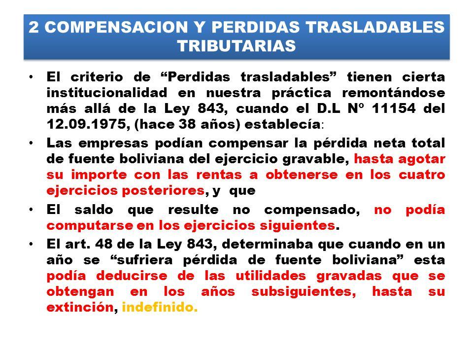 2 COMPENSACION Y PERDIDAS TRASLADABLES TRIBUTARIAS El criterio de Perdidas trasladables tienen cierta institucionalidad en nuestra práctica remontándo