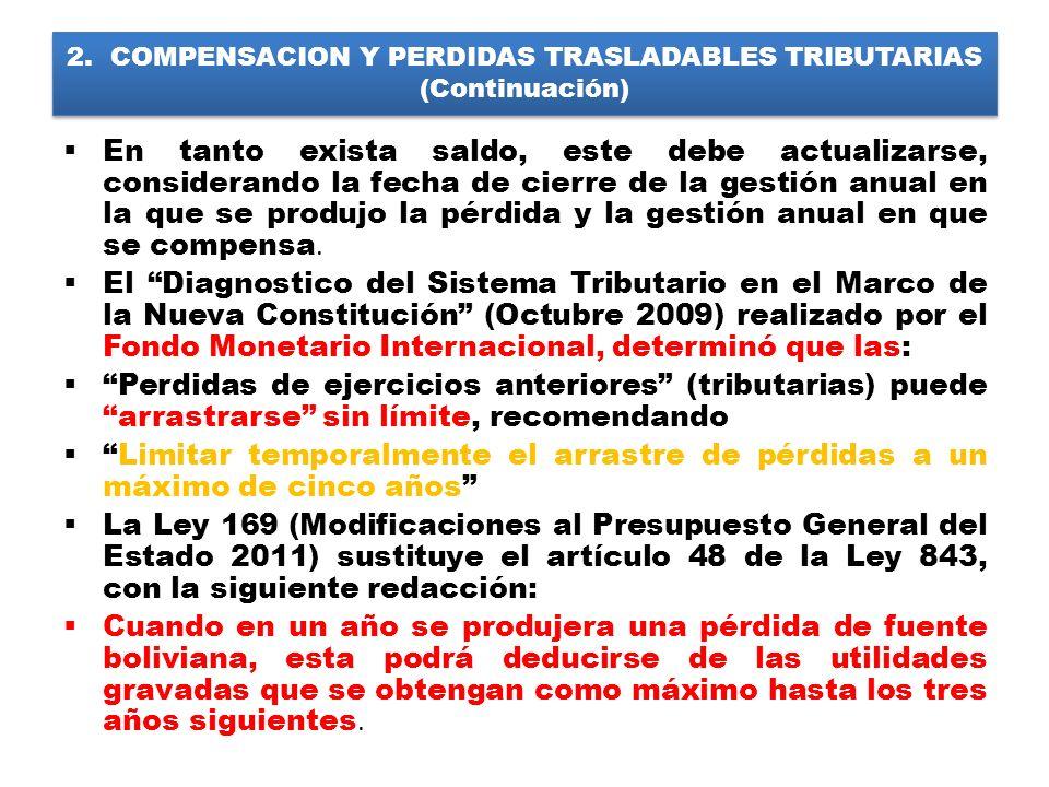 2. COMPENSACION Y PERDIDAS TRASLADABLES TRIBUTARIAS (Continuación) En tanto exista saldo, este debe actualizarse, considerando la fecha de cierre de l