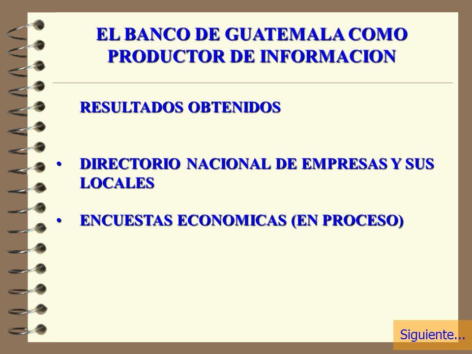 EL BANCO DE GUATEMALA COMO PRODUCTOR DE INFORMACION EL PROGRAMA DE MEJORAMIENTO DE LAS ESTADISTICAS LO ESTA EJECUTANDO EL BANCO DE GUATEMALA.