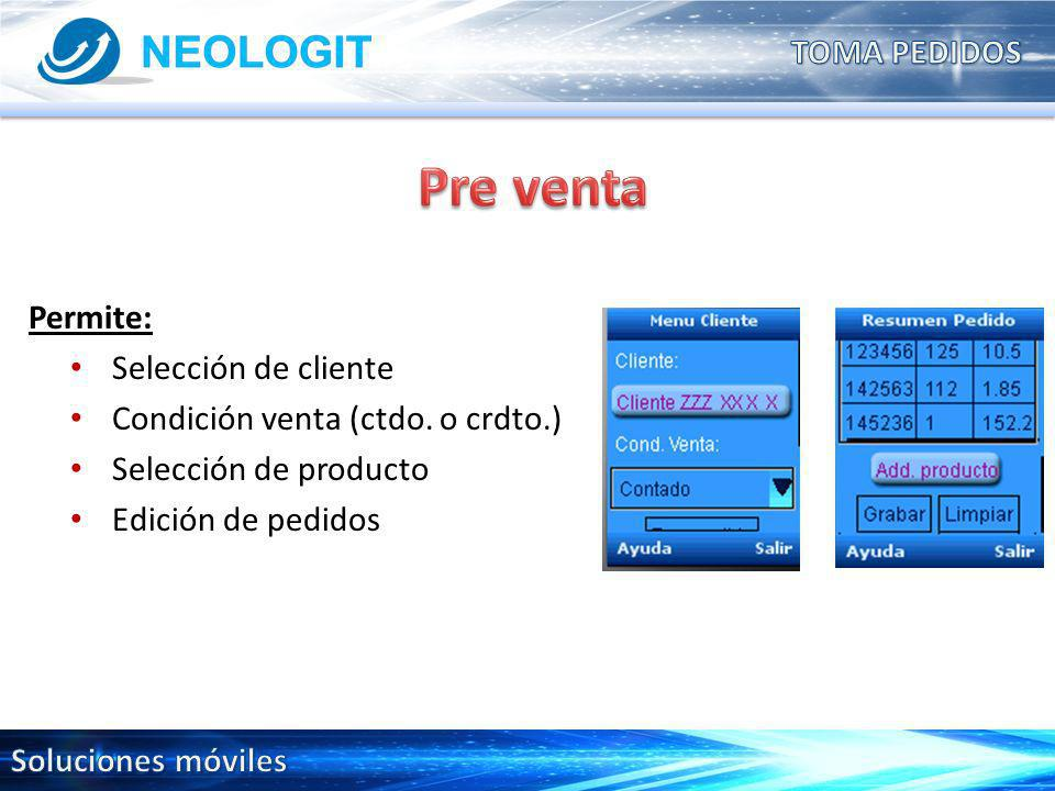 Permite: Selección de cliente Condición venta (ctdo.