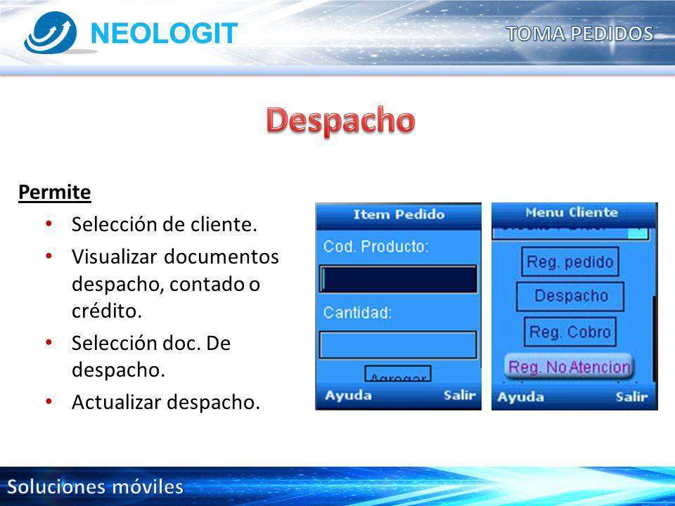 Permite Selección de cliente. Visualizar documentos despacho, contado o crédito.