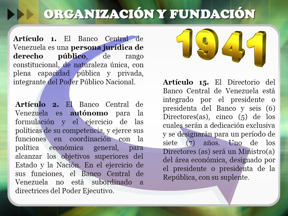 ORGANIZACIÓN Y FUNDACIÓN Artículo 1. El Banco Central de Venezuela es una persona jurídica de derecho público, de rango constitucional, de naturaleza