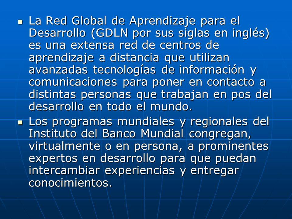La Red Global de Aprendizaje para el Desarrollo (GDLN por sus siglas en inglés) es una extensa red de centros de aprendizaje a distancia que utilizan