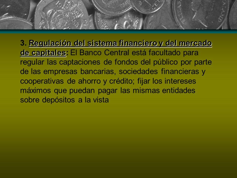 Regulación del sistema financiero y del mercado de capitales 3. Regulación del sistema financiero y del mercado de capitales: El Banco Central está fa