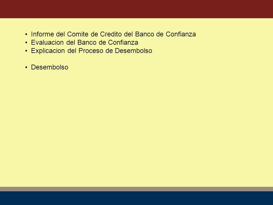 Informe del Comite de Credito del Banco de Confianza Evaluacion del Banco de Confianza Explicacion del Proceso de Desembolso Desembolso