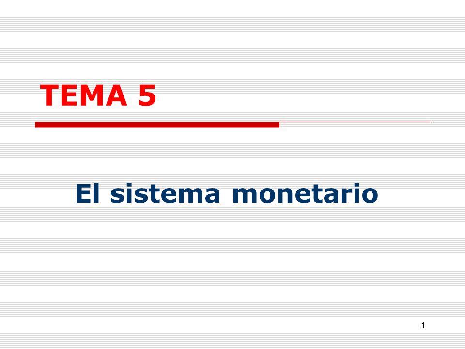 1 TEMA 5 El sistema monetario