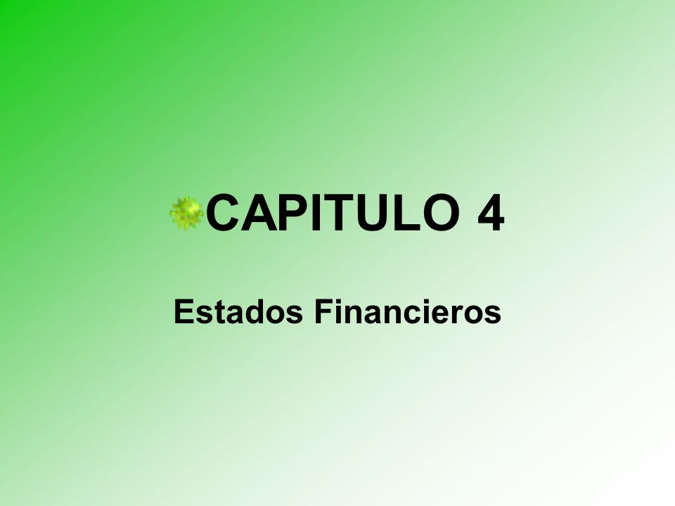 CAPITULO 4 Estados Financieros