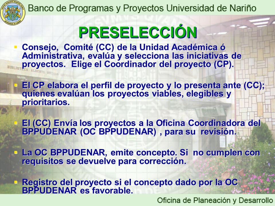 Consejo, Comité (CC) de la Unidad Académica ó Administrativa, evalúa y selecciona las iniciativas de proyectos. Elige el Coordinador del proyecto (CP)