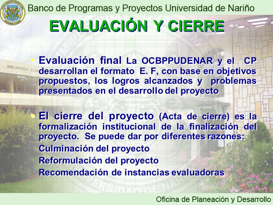 Evaluación final La OCBPPUDENAR y el CP desarrollan el formato E. F, con base en objetivos propuestos, los logros alcanzados y problemas presentados e