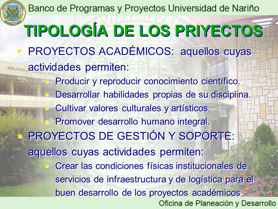 PROYECTOS ACADÉMICOS: aquellos cuyas actividades permiten: Producir y reproducir conocimiento científico. Desarrollar habilidades propias de su discip