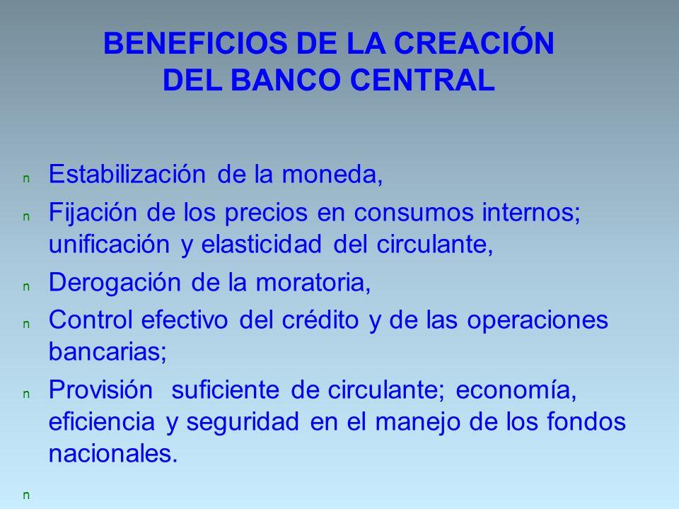 n Estabilización de la moneda, n Fijación de los precios en consumos internos; unificación y elasticidad del circulante, n Derogación de la moratoria,