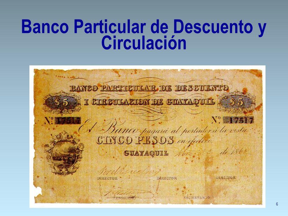 n Abrió en Guayaquil en 1865, sin autorización del Gobierno, emitido 300.000 pesos en notas de 4 reales y 1, 5, 10 y 20 pesos.