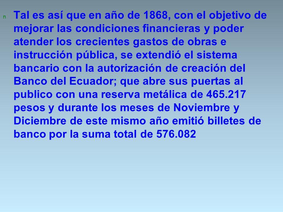 Banco del Ecuador n Banco del Ecuador, fundado en 1867, inició operaciones en Guayaquil en 1868, emitiendo billetes sobreimpresos del Banco Luzarraga de 1, 4, 5 y 10 pesos.