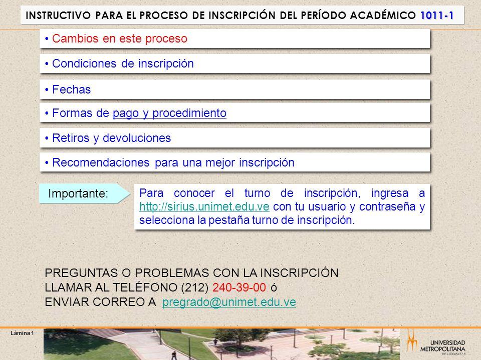 Lámina 1 1011-1 INSTRUCTIVO PARA EL PROCESO DE INSCRIPCIÓN DEL PERÍODO ACADÉMICO 1011-1 Formas de pago y procedimiento Formas de pago y procedimiento