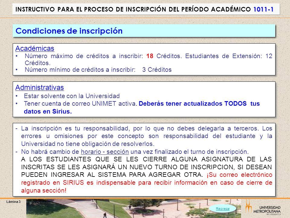 Lámina 3 1011-1 INSTRUCTIVO PARA EL PROCESO DE INSCRIPCIÓN DEL PERÍODO ACADÉMICO 1011-1 Condiciones de inscripción Académicas Número máximo de crédito