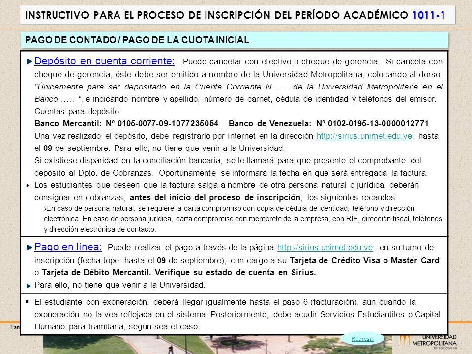 Lámina 7 1011-1 INSTRUCTIVO PARA EL PROCESO DE INSCRIPCIÓN DEL PERÍODO ACADÉMICO 1011-1 Pago por cuotas Pago de las 3 cuotas restantes (distintas de la cuota inicial) Vías de pago: Domiciliación a Cuentas: Cargo automático a Cuenta personal en el Banco de Venezuela.