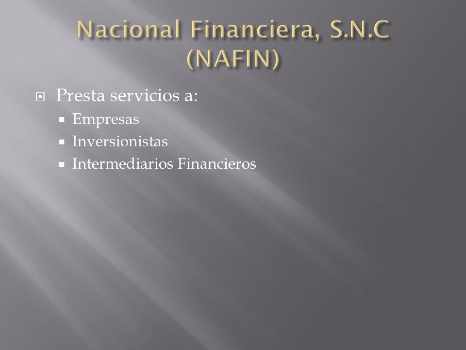 Presta servicios a: Empresas Inversionistas Intermediarios Financieros