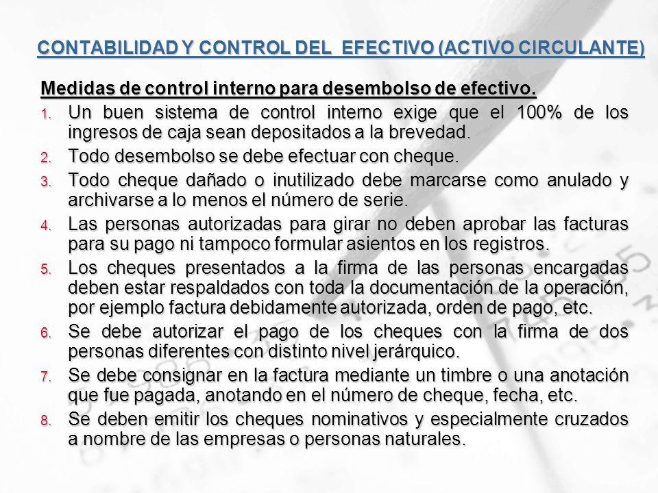 CONTABILIDAD Y CONTROL DEL EFECTIVO (ACTIVO CIRCULANTE) Medidas de control interno para ingresos de efectivo.
