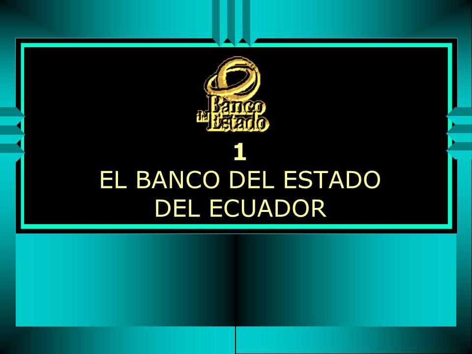 1 EL BANCO DEL ESTADO DEL ECUADOR