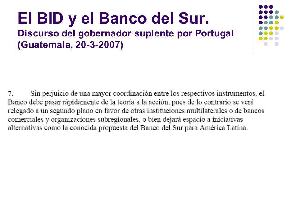 El BID y el Banco del Sur. Discurso del gobernador suplente por Portugal (Guatemala, 20-3-2007)
