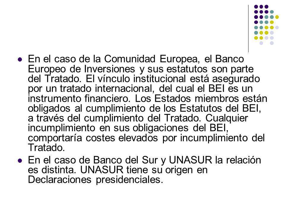 En el caso de la Comunidad Europea, el Banco Europeo de Inversiones y sus estatutos son parte del Tratado.
