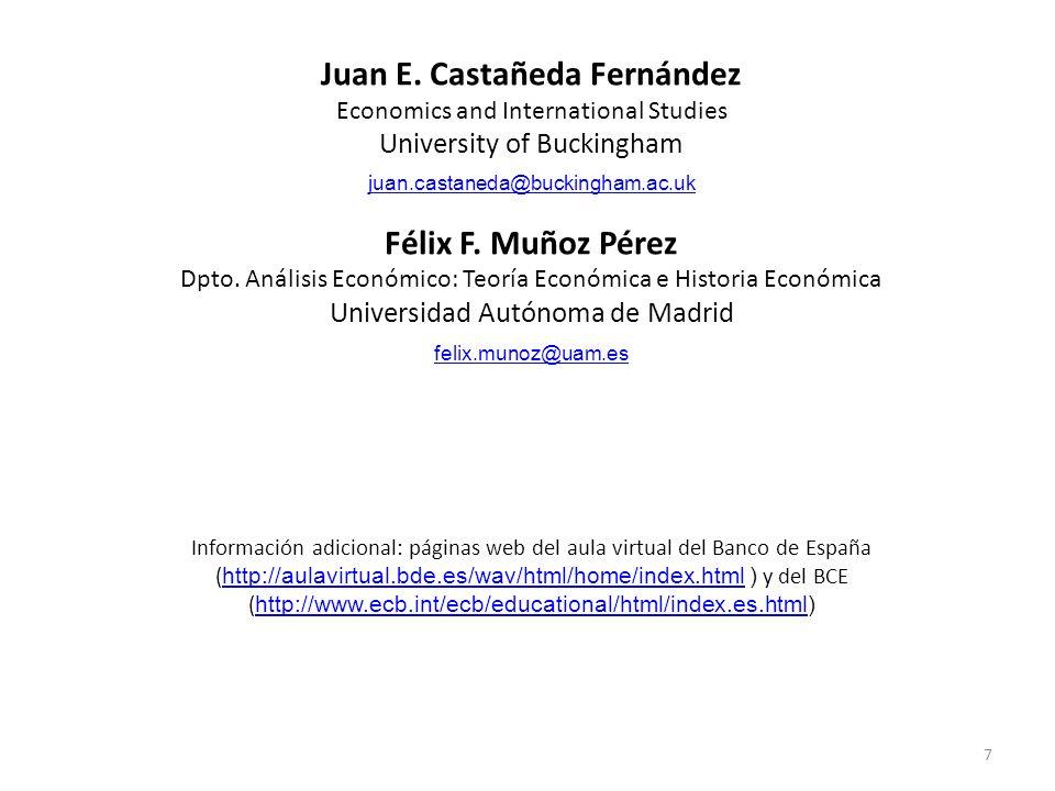 7 Juan E. Castañeda Fernández Economics and International Studies University of Buckingham juan.castaneda@buckingham.ac.uk Félix F. Muñoz Pérez Dpto.