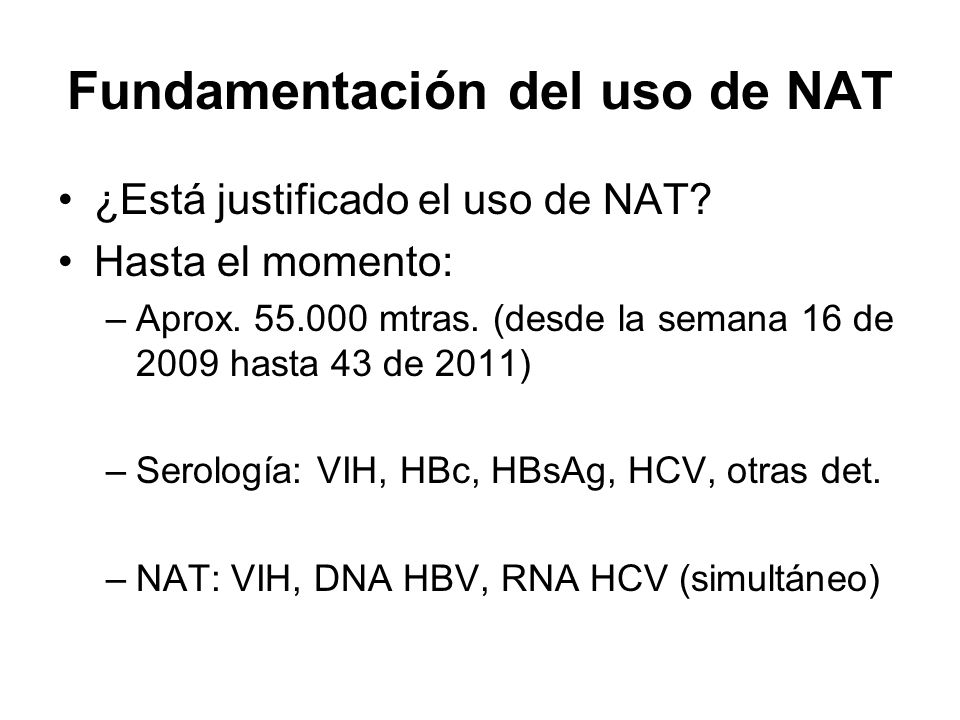 Fundamentación del uso de NAT ¿Está justificado el uso de NAT? Hasta el momento: –Aprox. 55.000 mtras. (desde la semana 16 de 2009 hasta 43 de 2011) –