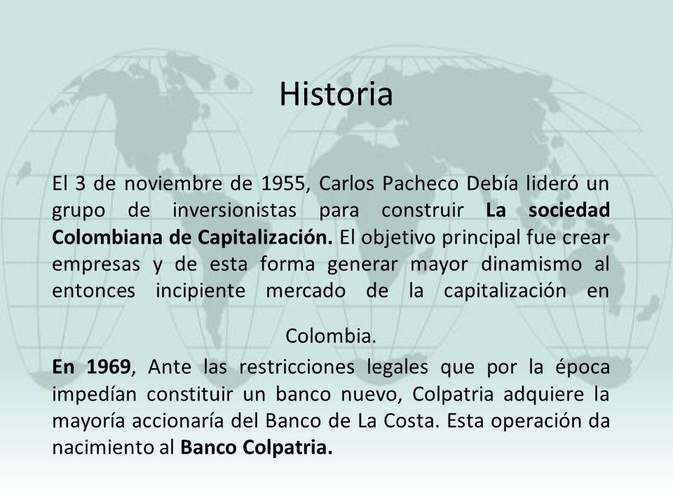 El 3 de noviembre de 1955, Carlos Pacheco Debía lideró un grupo de inversionistas para construir La sociedad Colombiana de Capitalización. El objetivo