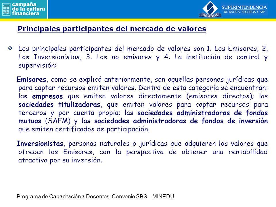 Principales participantes del mercado de valores Los principales participantes del mercado de valores son 1.
