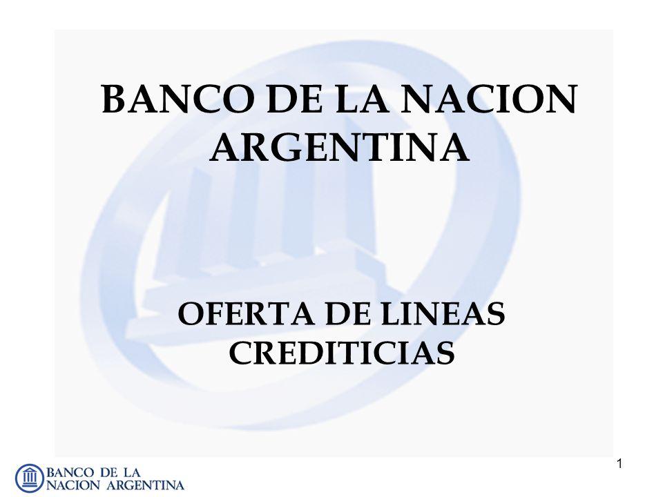 1 BANCO DE LA NACION ARGENTINA OFERTA DE LINEAS CREDITICIAS