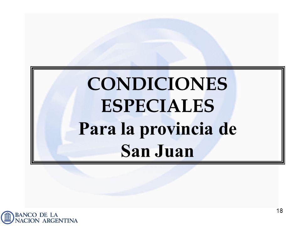 18 CONDICIONES ESPECIALES Para la provincia de San Juan