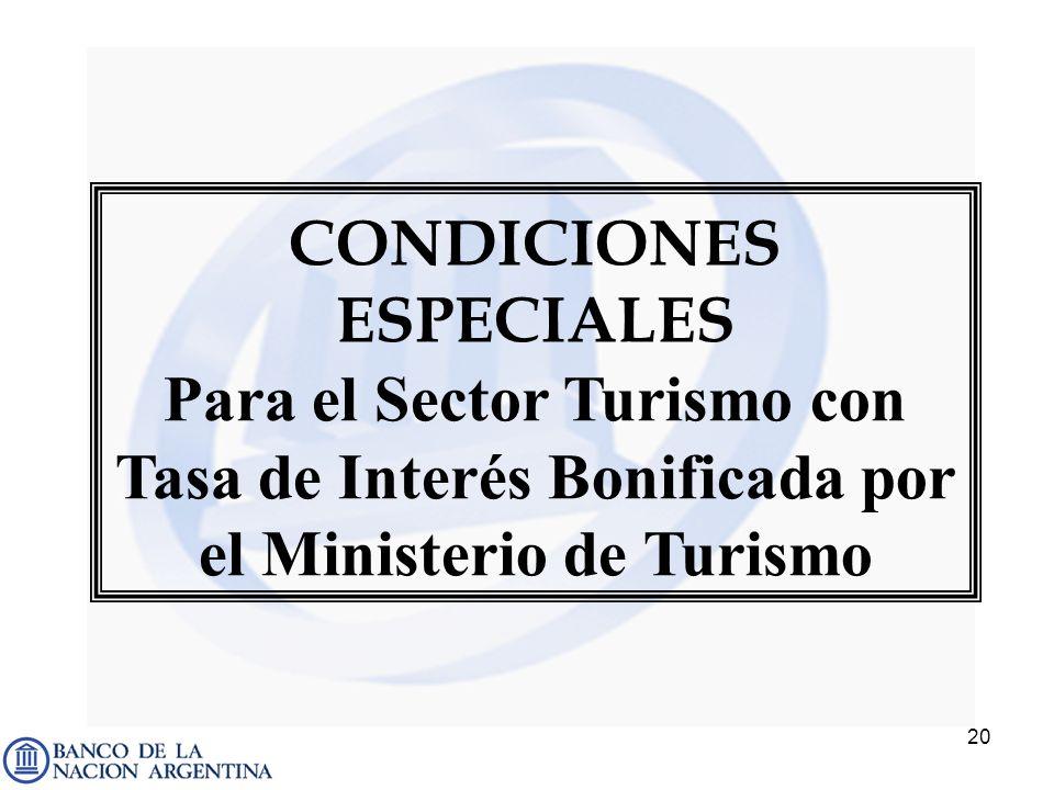 20 CONDICIONES ESPECIALES Para el Sector Turismo con Tasa de Interés Bonificada por el Ministerio de Turismo