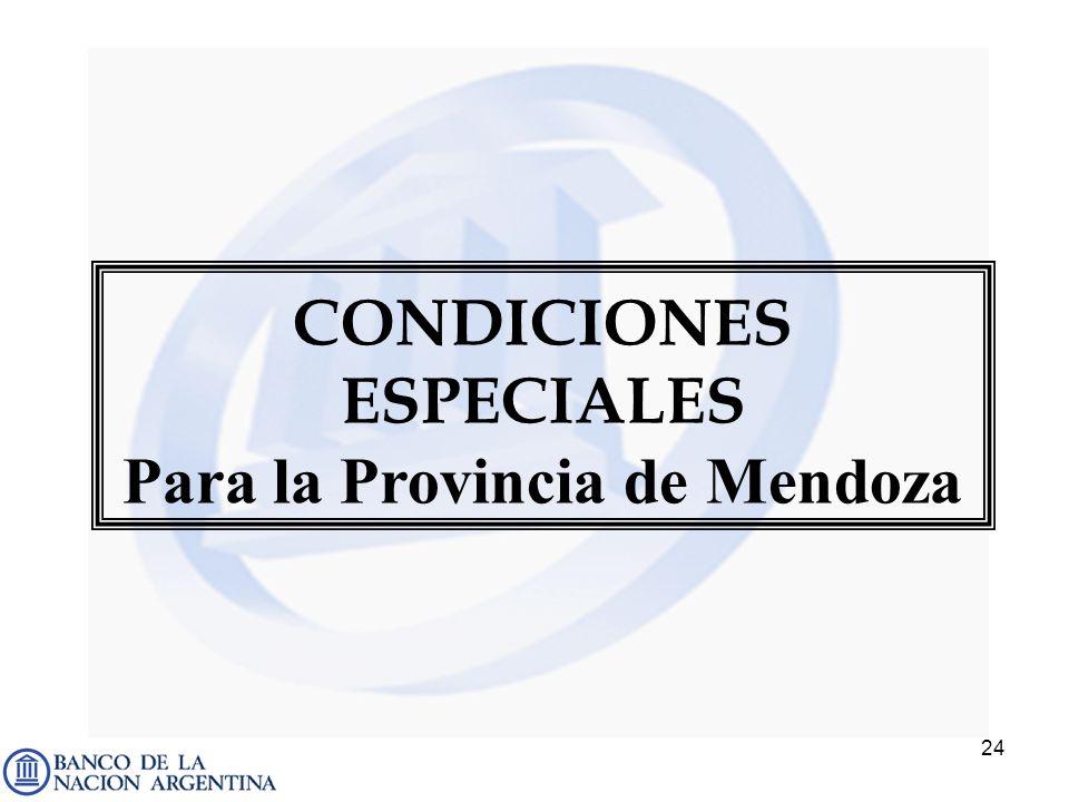 24 CONDICIONES ESPECIALES Para la Provincia de Mendoza