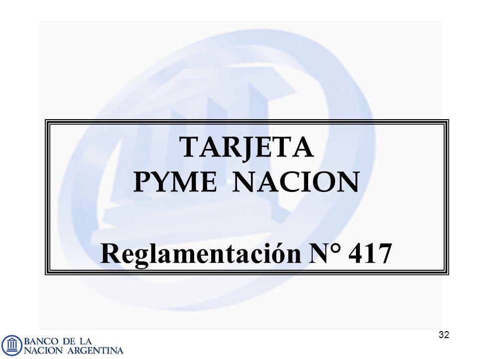 32 TARJETA PYME NACION Reglamentación N° 417
