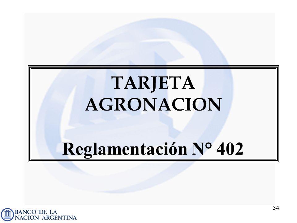 34 TARJETA AGRONACION Reglamentación N° 402