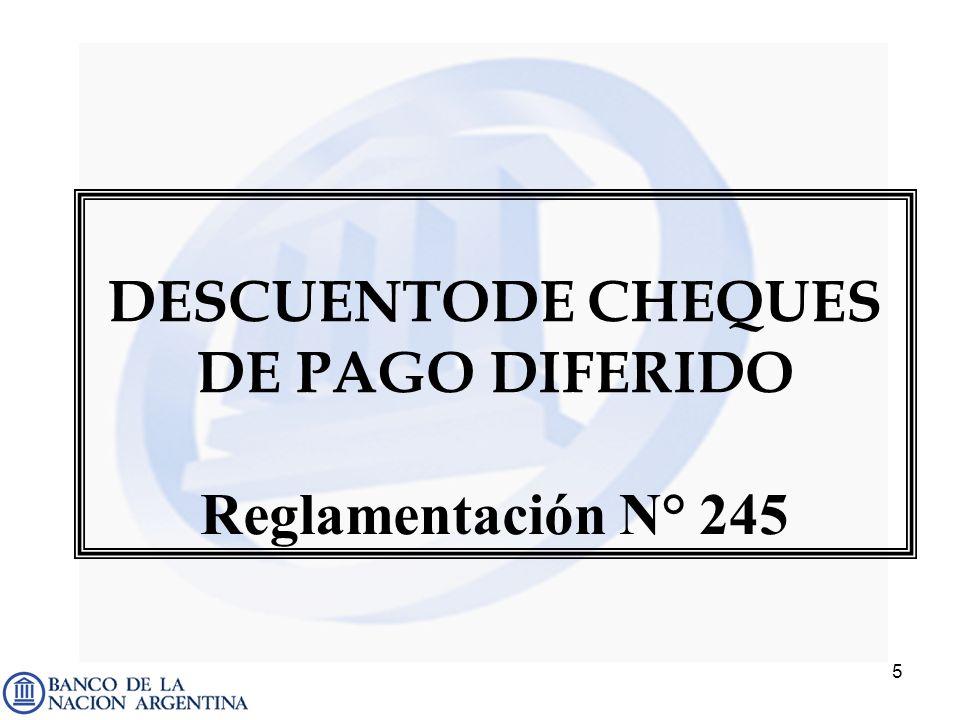 5 DESCUENTODE CHEQUES DE PAGO DIFERIDO Reglamentación N° 245