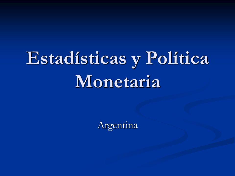 Estadísticas y Política Monetaria Argentina