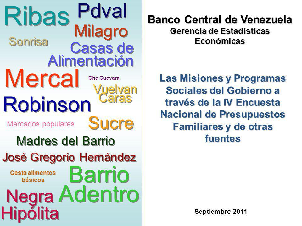 IV ENPF: Misiones y programas sociales del Gobierno 11 Banco Central de Venezuela Gerencia de Estadísticas Económicas Septiembre 2011 Mercal Barrio Ad