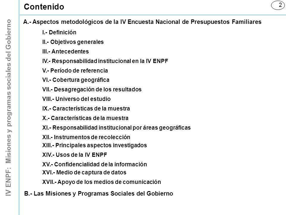 IV ENPF: Misiones y programas sociales del Gobierno 2 Contenido I.- Definición II.- Objetivos generales III.- Antecedentes IV.- Responsabilidad instit