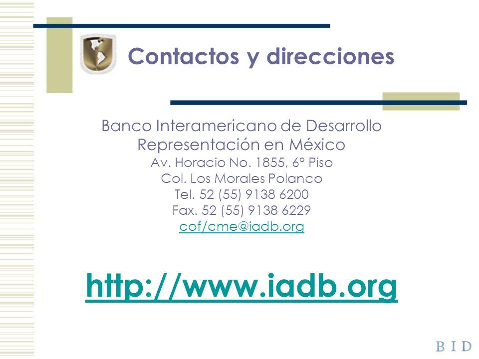 Banco Interamericano de Desarrollo Representación en México Av. Horacio No. 1855, 6° Piso Col. Los Morales Polanco Tel. 52 (55) 9138 6200 Fax. 52 (55)