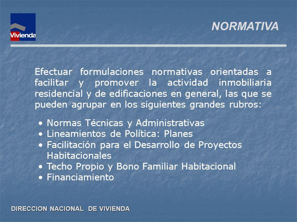 DIRECCION NACIONAL DE VIVIENDA NORMATIVA Normas Técnicas y Administrativas Lineamientos de Política: Planes Facilitación para el Desarrollo de Proyect